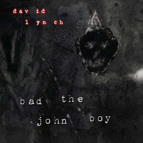 David Lynch - Bad The John Boy