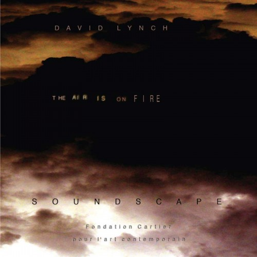 David Lynch - The Air is on Fire