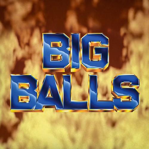 BIG BALLS