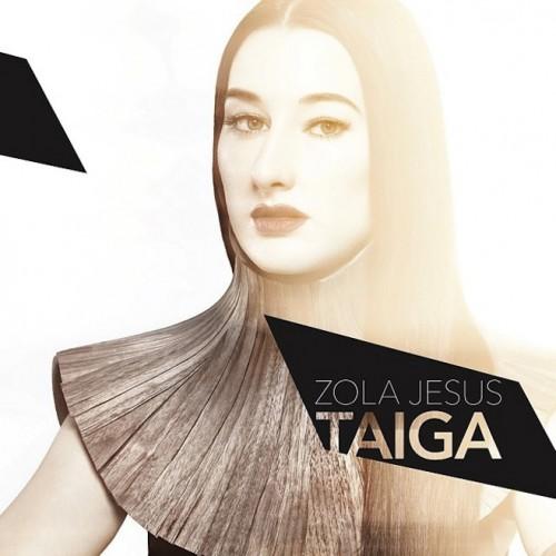 Zola Jesus - Taiga